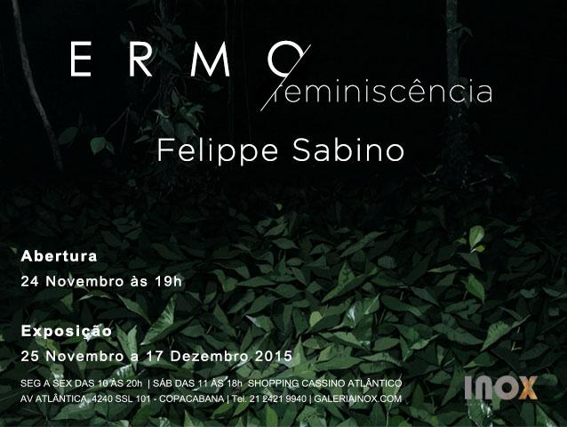 Felippe Sabino | Ermo / Reminiscência | 24 de novembro