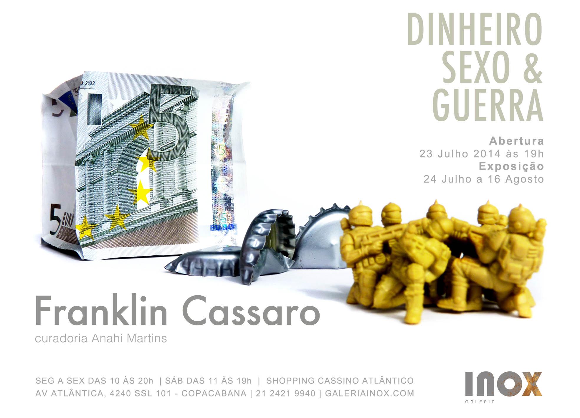 Franklin Cassaro | Dinheiro Sexo & Guerra | 23 de Julho